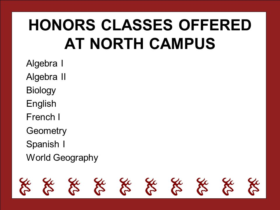 HONORS CLASSES OFFERED AT NORTH CAMPUS