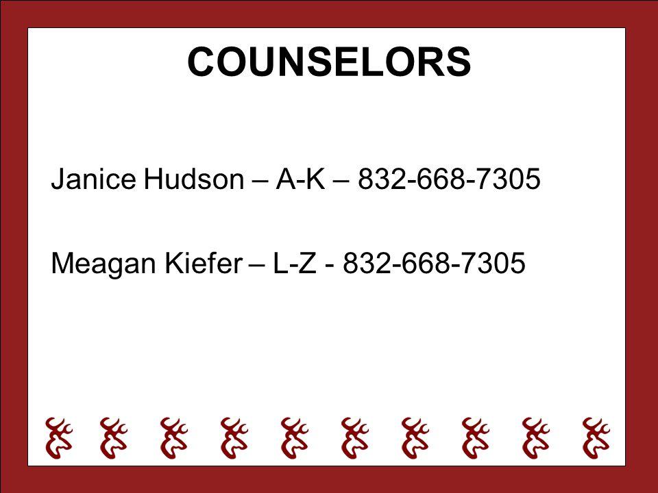 COUNSELORS Janice Hudson – A-K – 832-668-7305