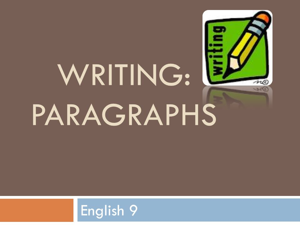 Writing: Paragraphs English 9