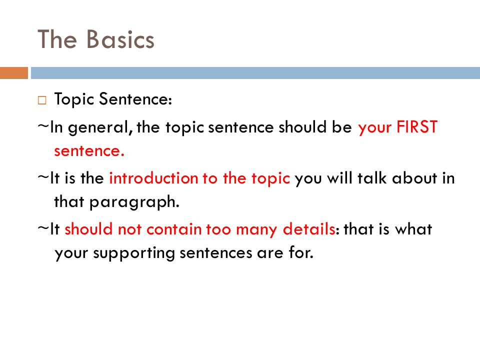The Basics Topic Sentence:
