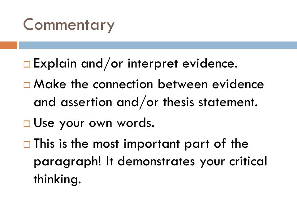 Commentary Explain and/or interpret evidence.