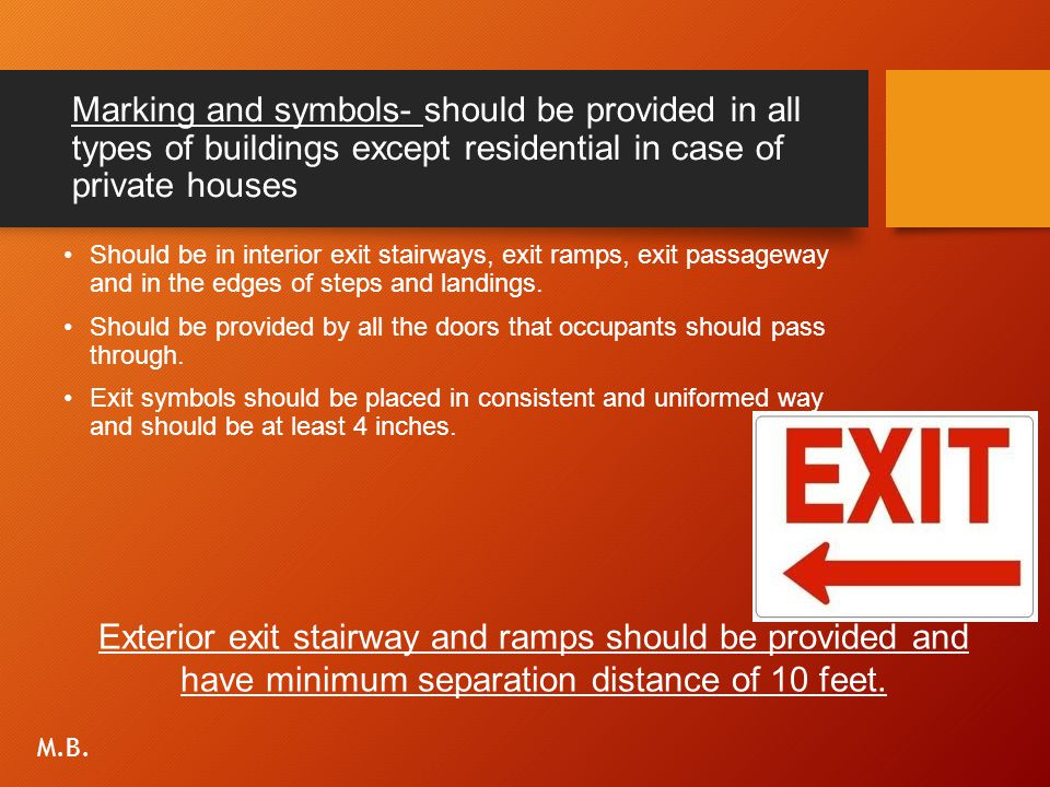 Marking and symbols- should be provided in all types of buildings except residential in case of private houses