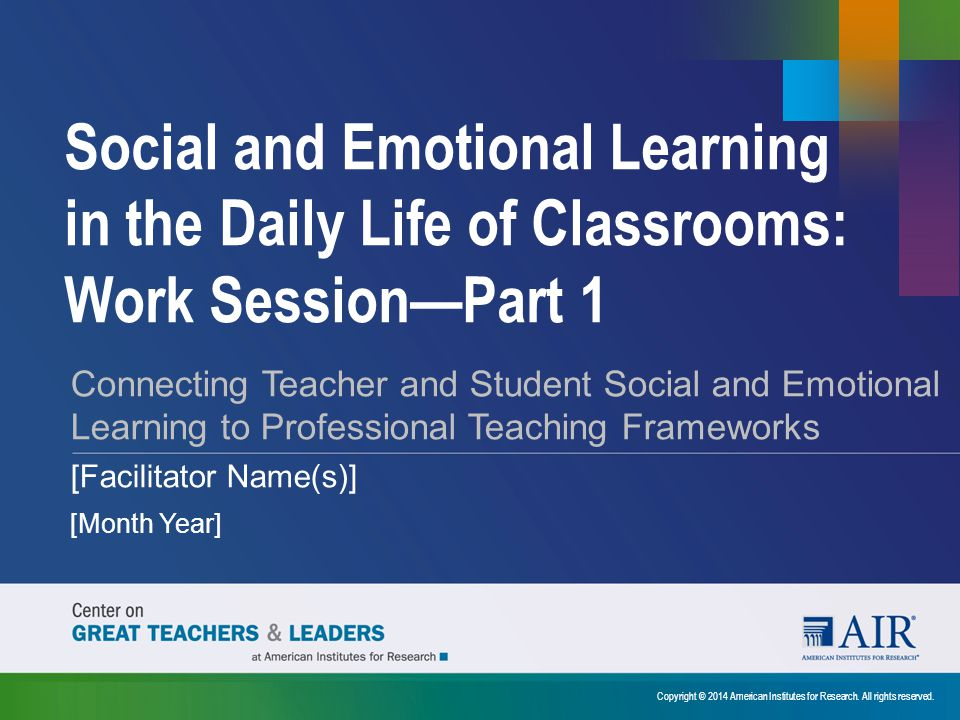 Social and Emotional Learning in the Daily Life of Classrooms: Work Session—Part 1