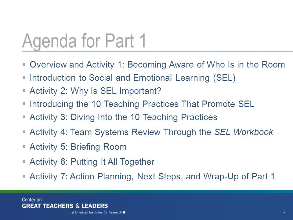 Agenda for Part 1 Overview and Activity 1: Becoming Aware of Who Is in the Room. Introduction to Social and Emotional Learning (SEL)