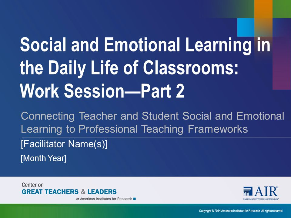 Social and Emotional Learning in the Daily Life of Classrooms: Work Session—Part 2