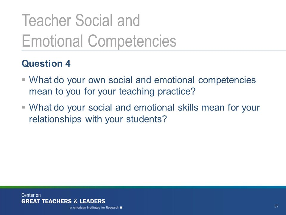 Teacher Social and Emotional Competencies
