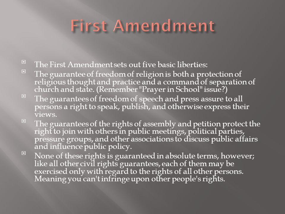 First Amendment The First Amendment sets out five basic liberties: