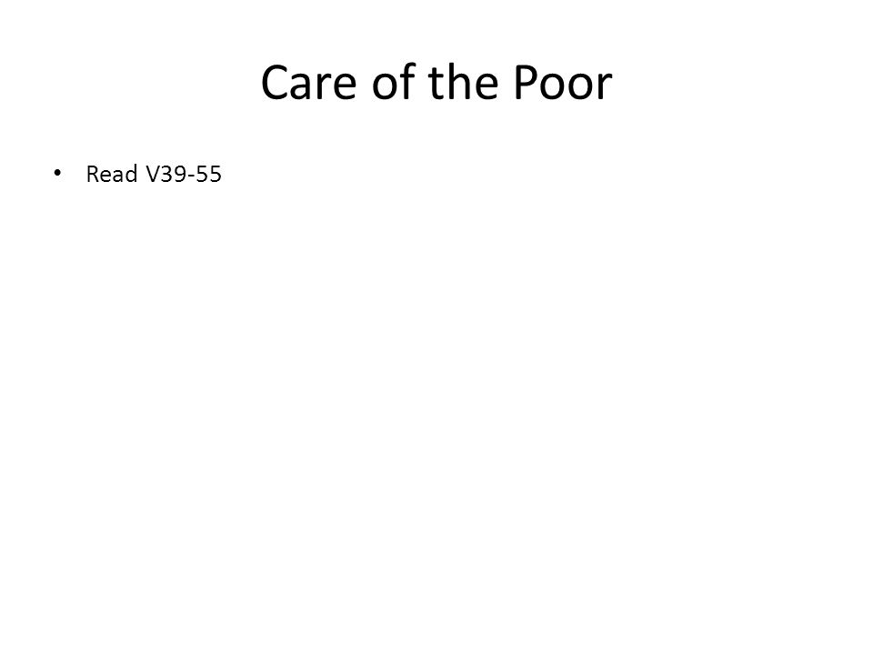 Care of the Poor Read V39-55