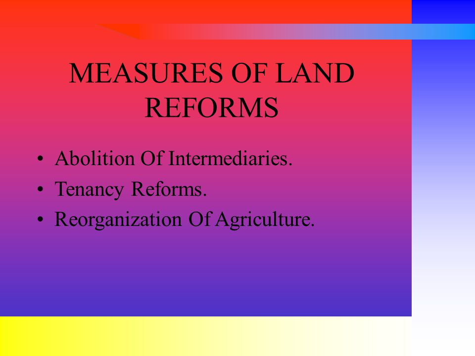 MEASURES OF LAND REFORMS