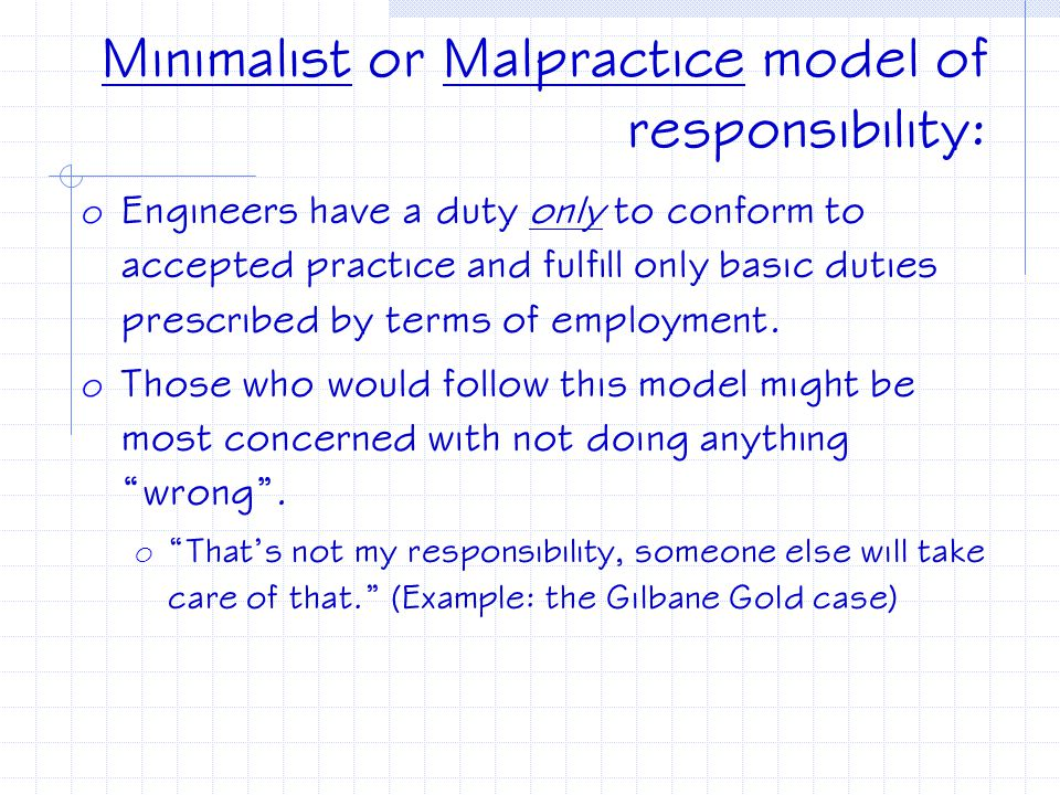 Minimalist or Malpractice model of responsibility: