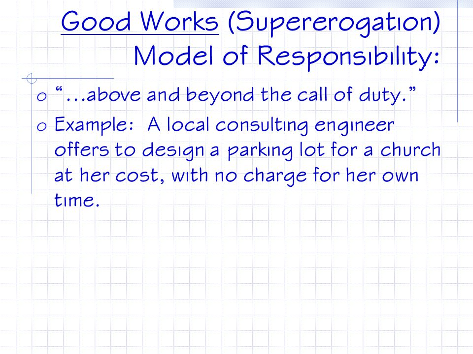 Good Works (Supererogation) Model of Responsibility: