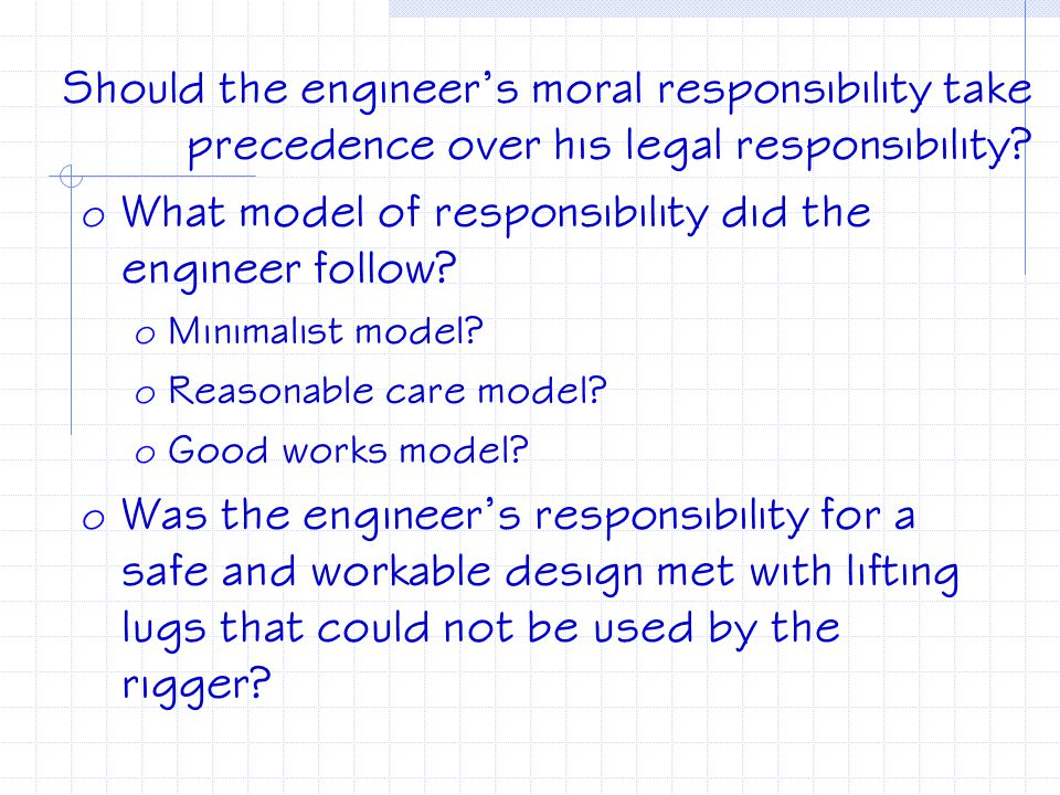 What model of responsibility did the engineer follow