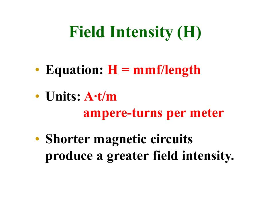 Field Intensity (H) Equation: H = mmf/length