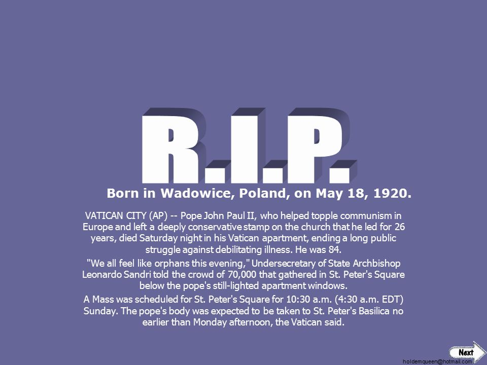 R.I.P. Born in Wadowice, Poland, on May 18, 1920.