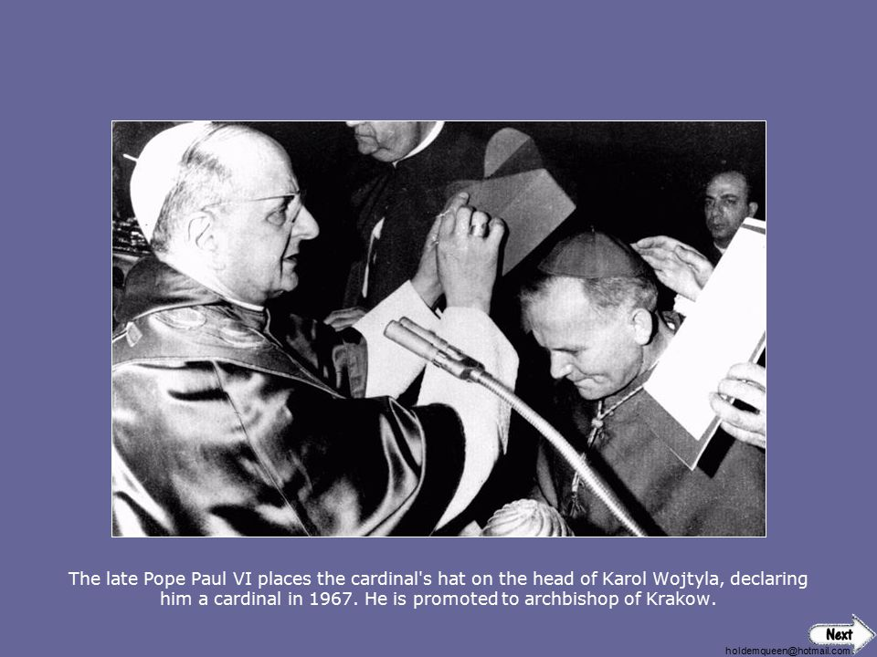 The late Pope Paul VI places the cardinal s hat on the head of Karol Wojtyla, declaring him a cardinal in 1967. He is promoted to archbishop of Krakow.