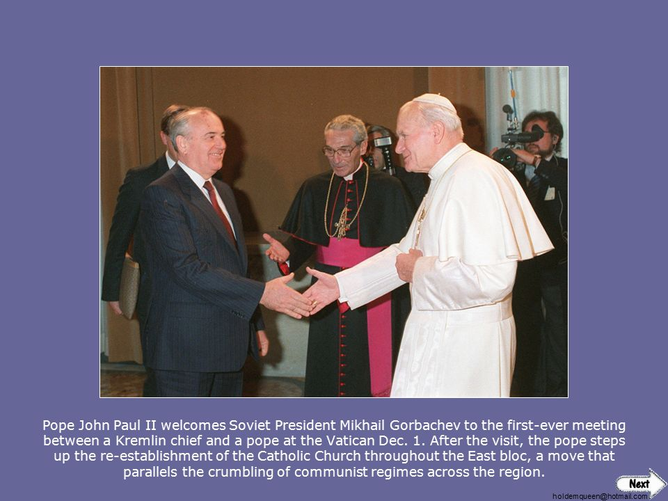 Pope John Paul II welcomes Soviet President Mikhail Gorbachev to the first-ever meeting between a Kremlin chief and a pope at the Vatican Dec. 1. After the visit, the pope steps up the re-establishment of the Catholic Church throughout the East bloc, a move that parallels the crumbling of communist regimes across the region.