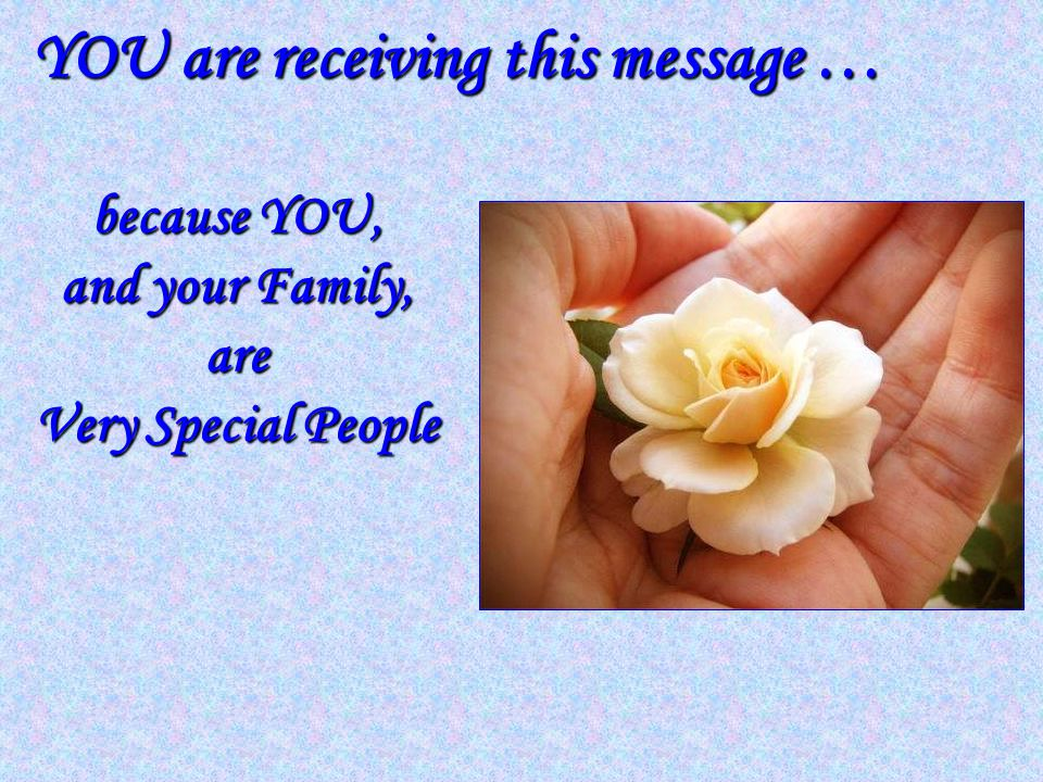 YOU are receiving this message …