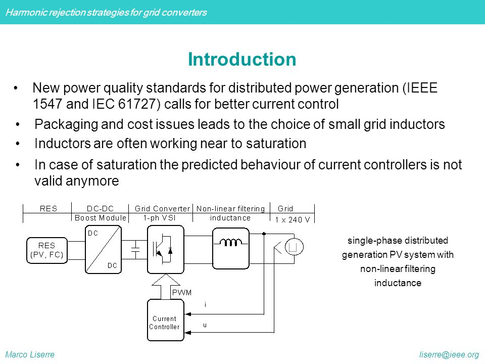 Introduction New power quality standards for distributed power generation (IEEE 1547 and IEC 61727) calls for better current control.