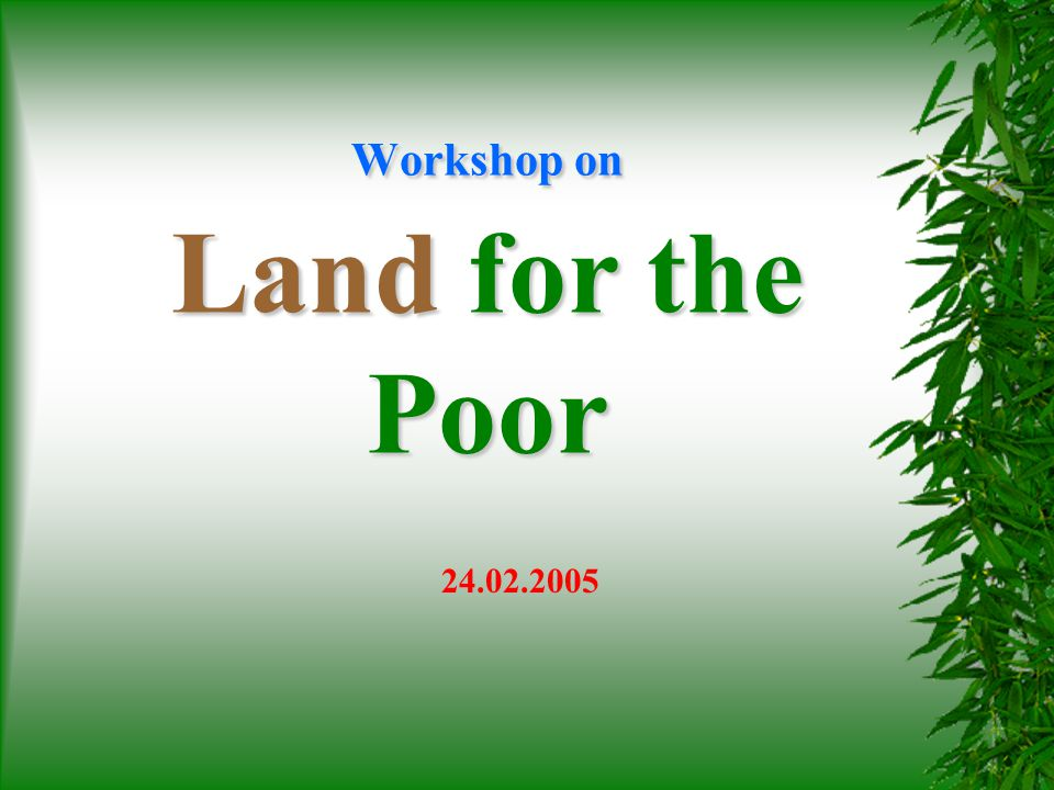 Workshop on Land for the Poor