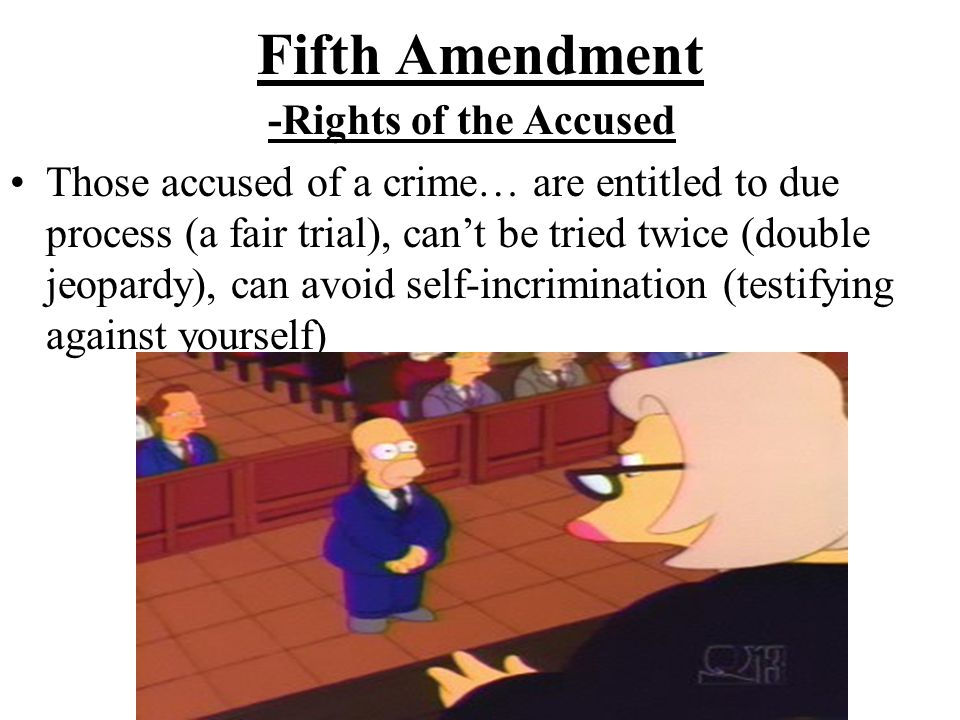 Fifth Amendment -Rights of the Accused