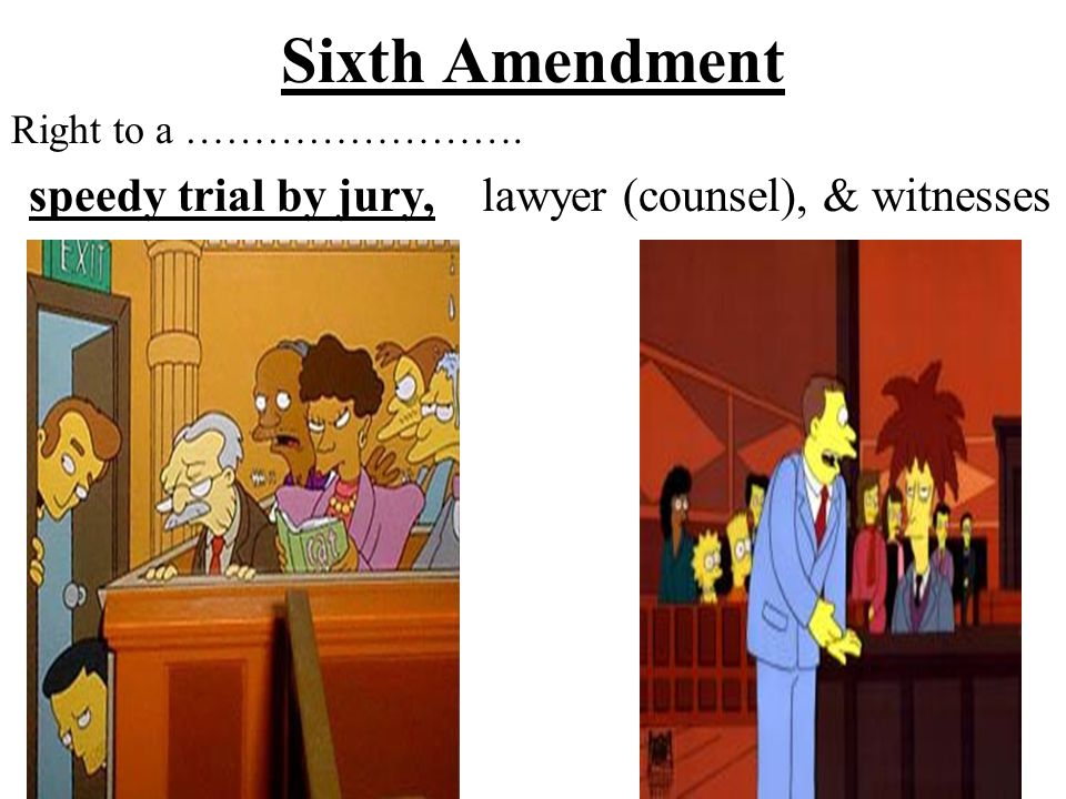 Sixth Amendment speedy trial by jury, lawyer (counsel), & witnesses