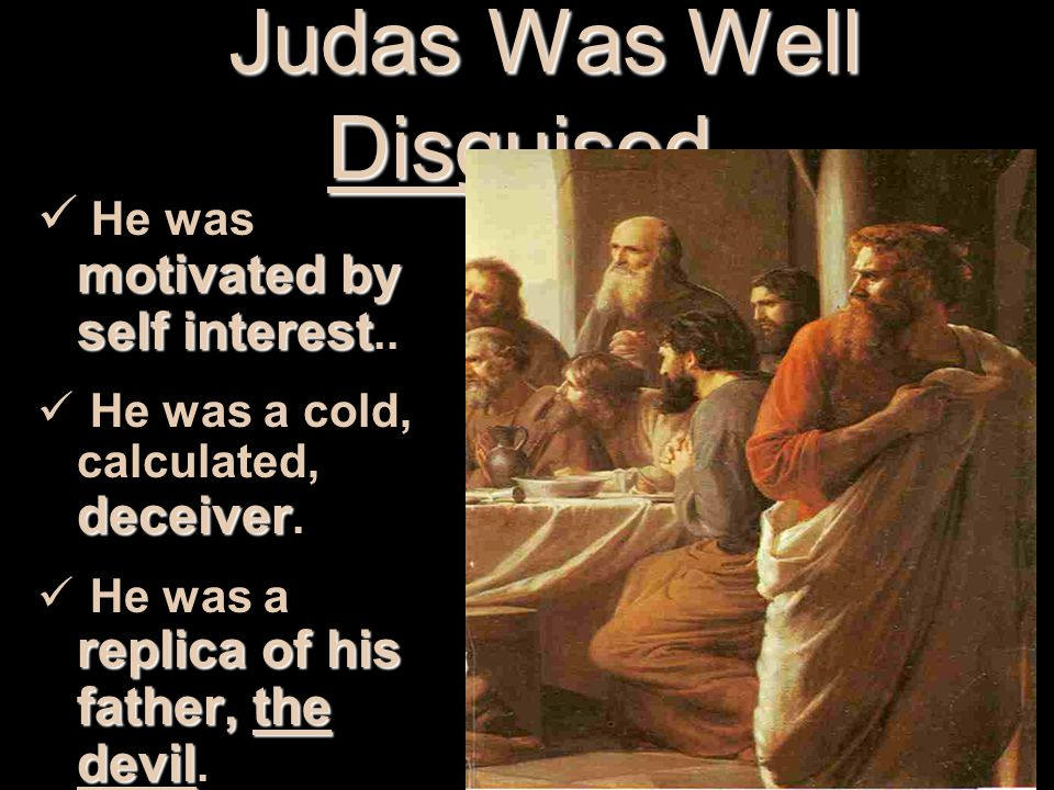 Judas Was Well Disguised.