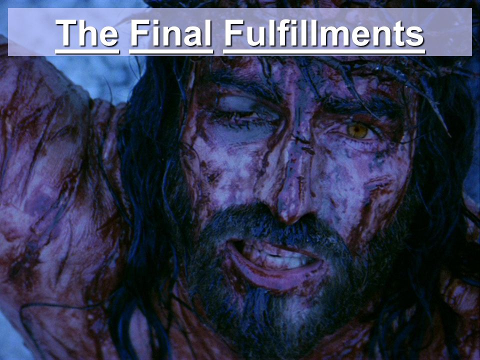 The Final Fulfillments