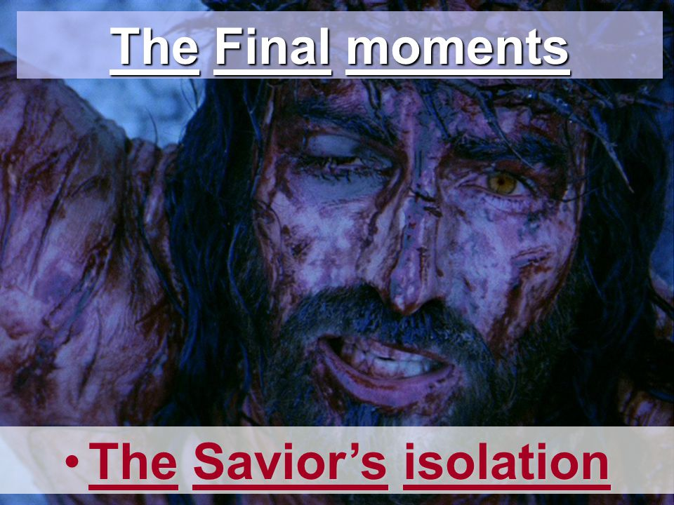 The Savior's isolation