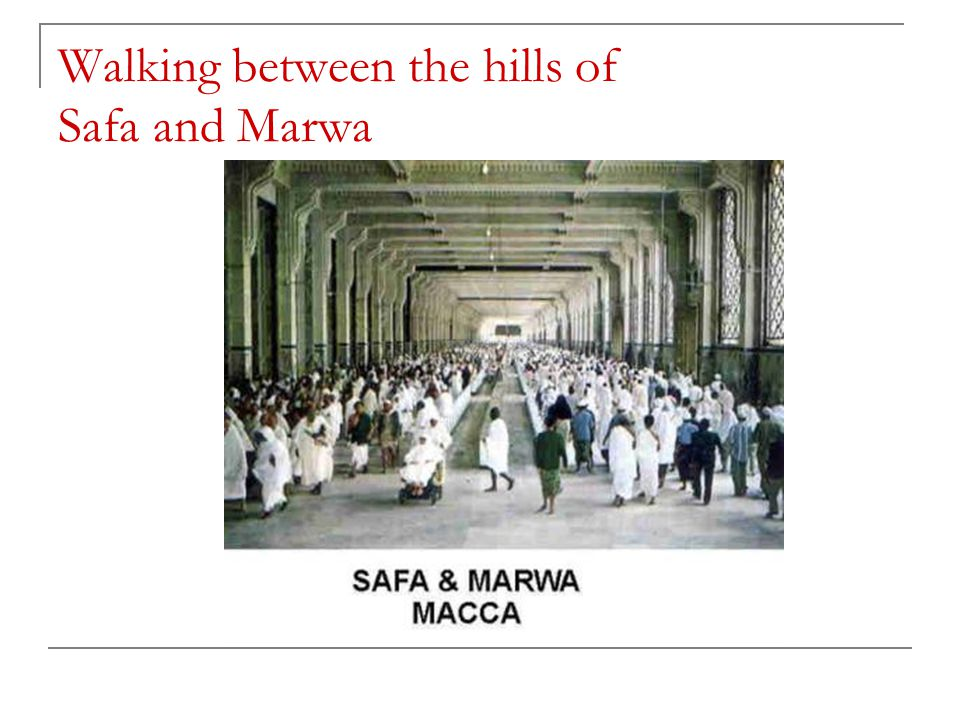 Walking between the hills of Safa and Marwa