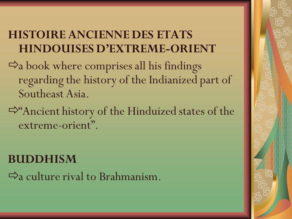 HISTOIRE ANCIENNE DES ETATS HINDOUISES D'EXTREME-ORIENT