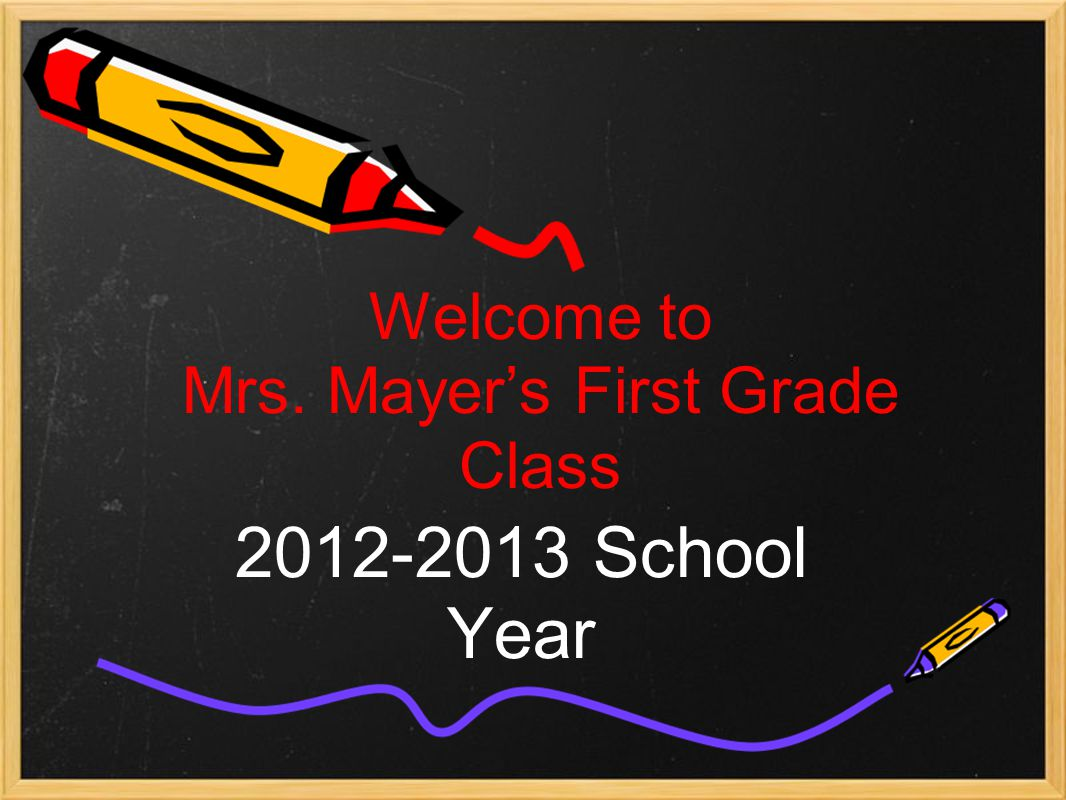 Welcome to Mrs. Mayer's First Grade Class