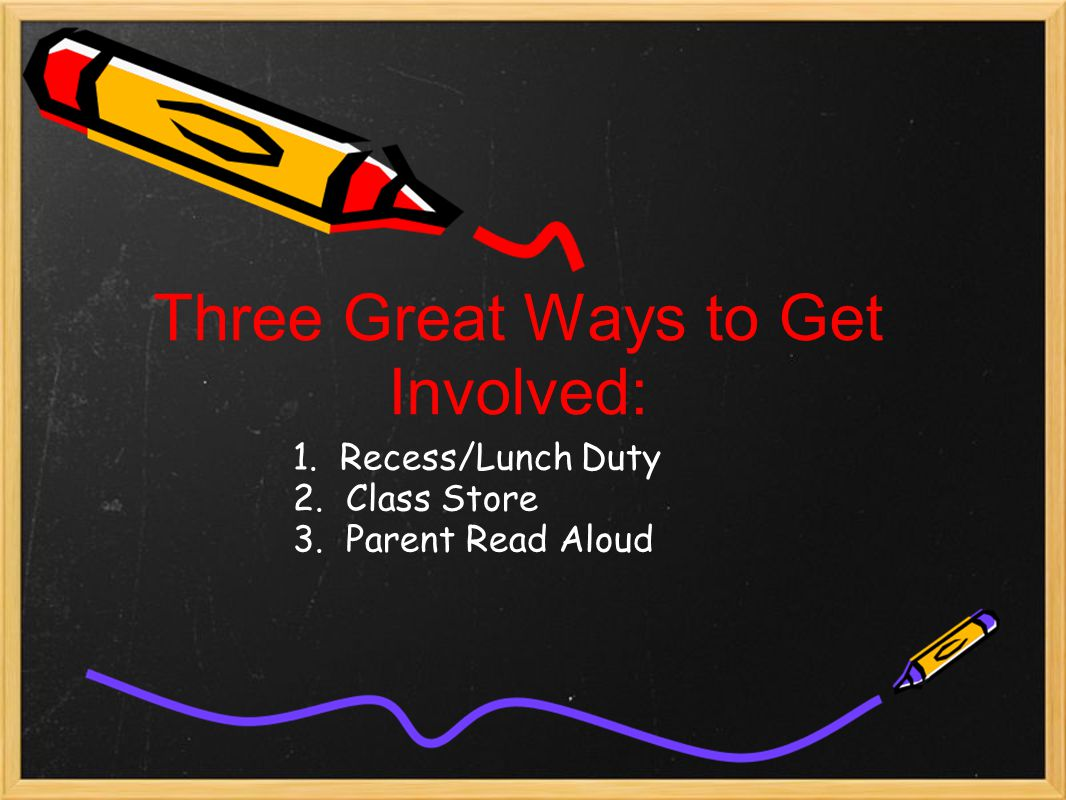 Three Great Ways to Get Involved: