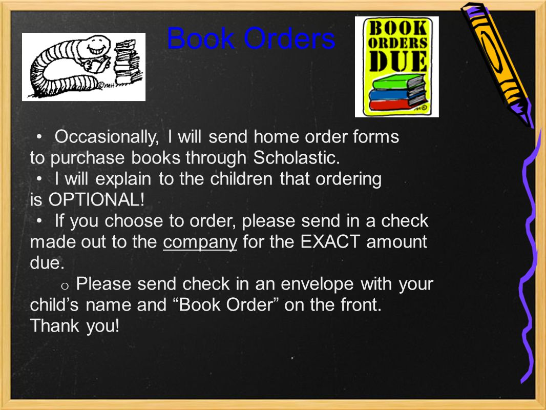 Book Orders Occasionally, I will send home order forms