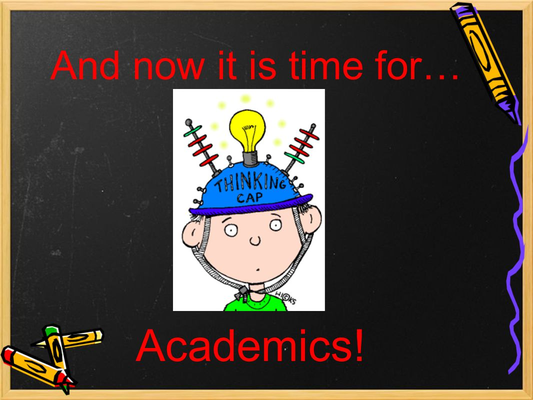 And now it is time for… Academics!