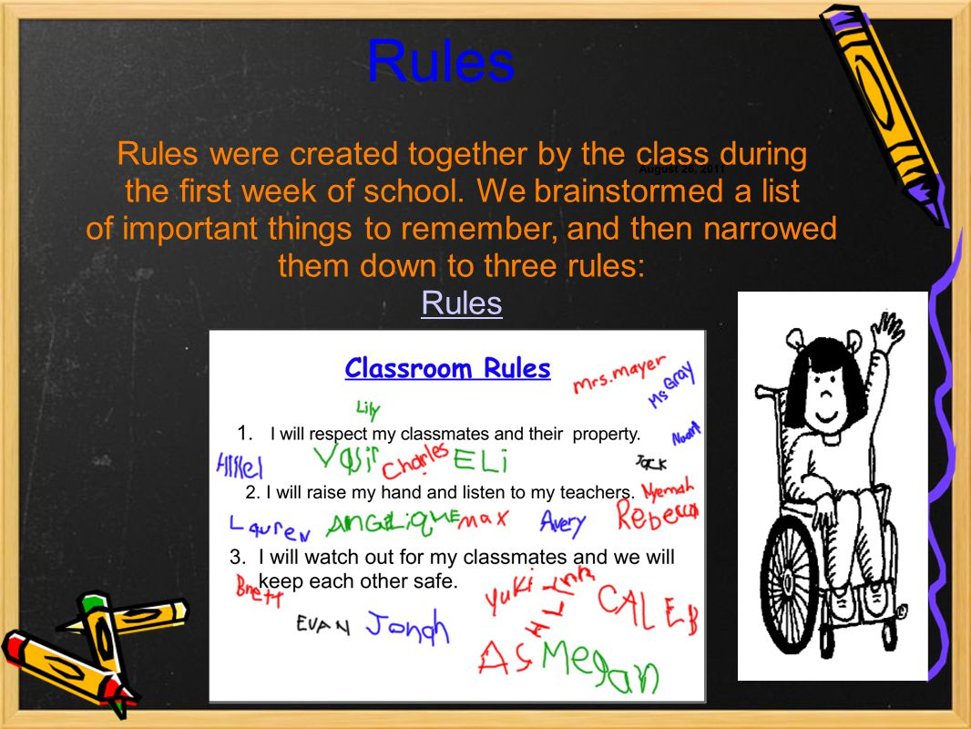 Rules Rules were created together by the class during