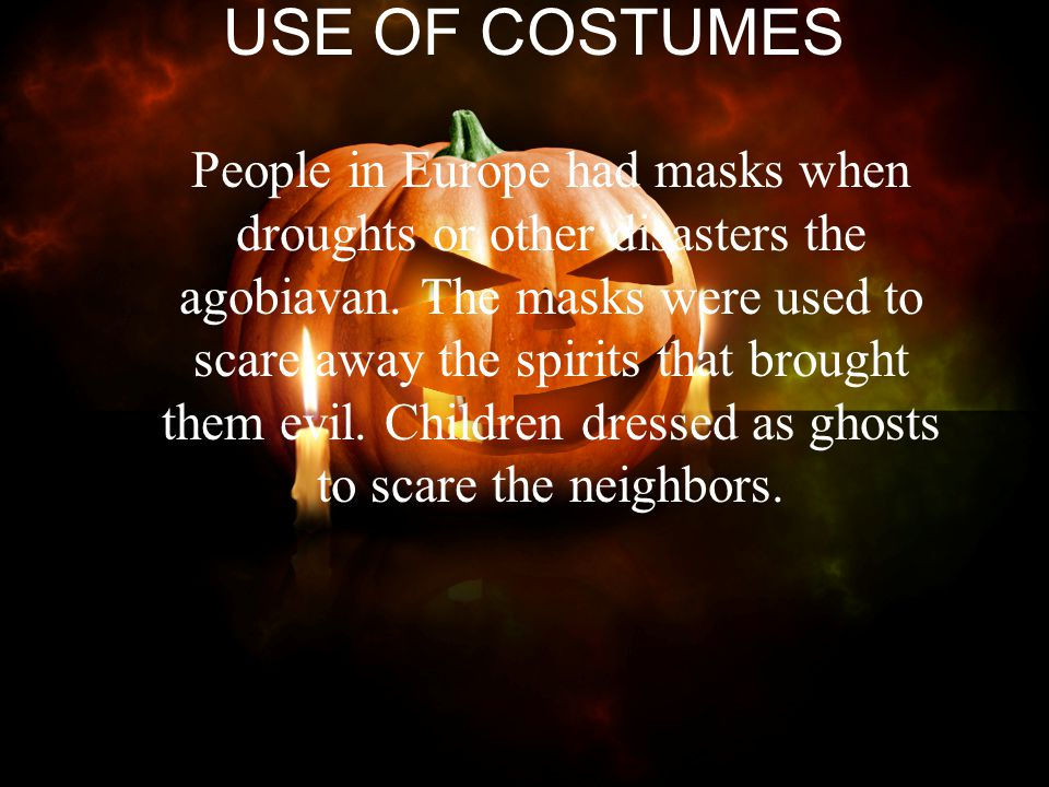 USE OF COSTUMES