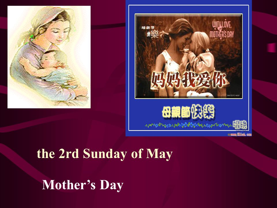the 2rd Sunday of May Mother's Day