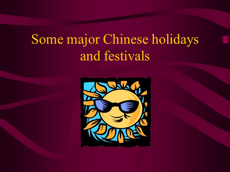 Some major Chinese holidays and festivals