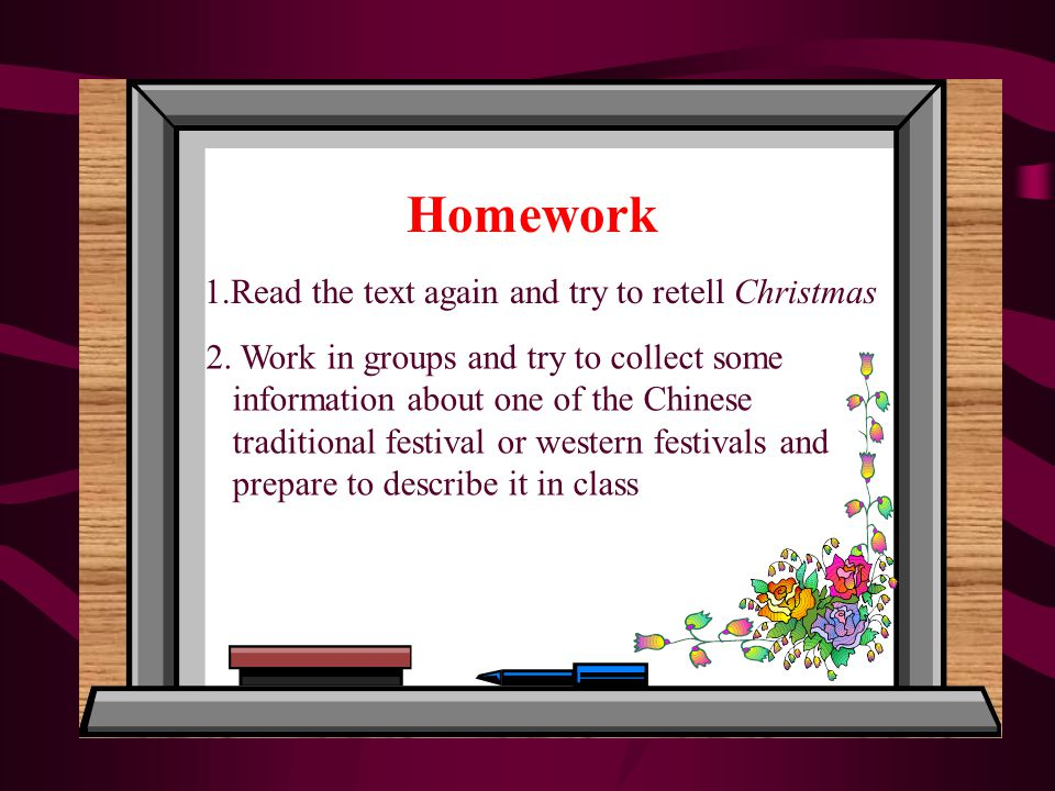 Homework 1.Read the text again and try to retell Christmas