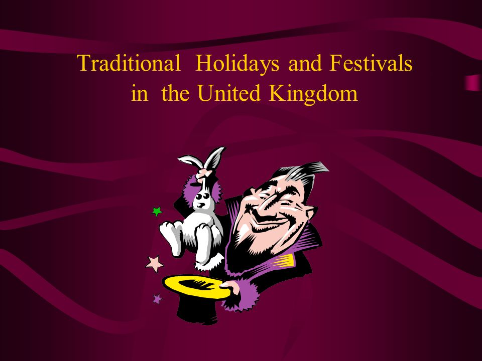 Traditional Holidays and Festivals in the United Kingdom