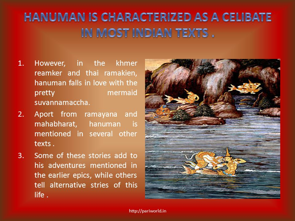 HANUMAN IS CHARACTERIZED AS A CELIBATE IN MOST INDIAN TEXTS .
