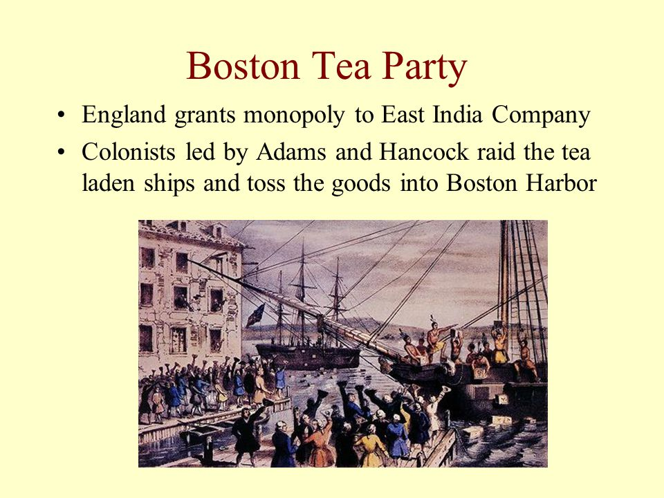 Boston Tea Party England grants monopoly to East India Company