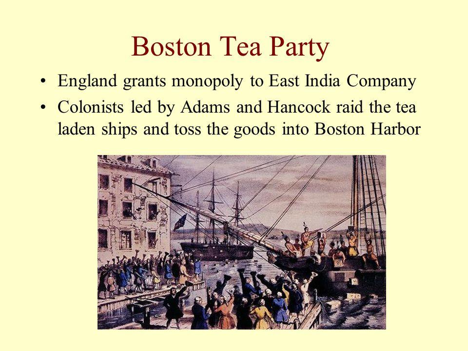 Boston Tea Party England grants monopoly to East India Company