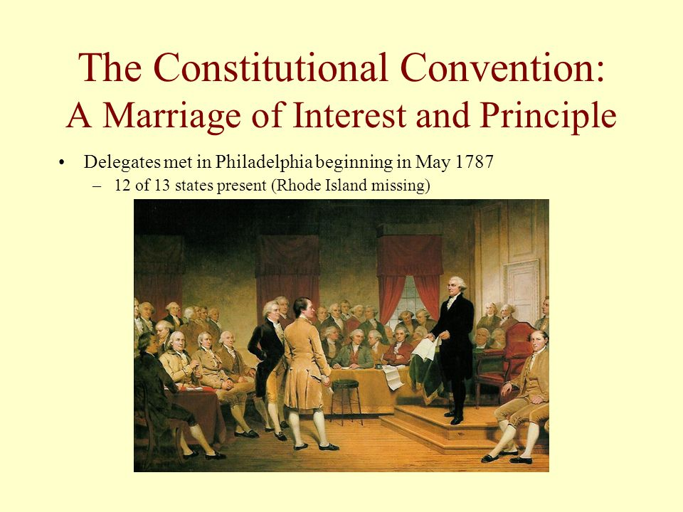 The Constitutional Convention: A Marriage of Interest and Principle