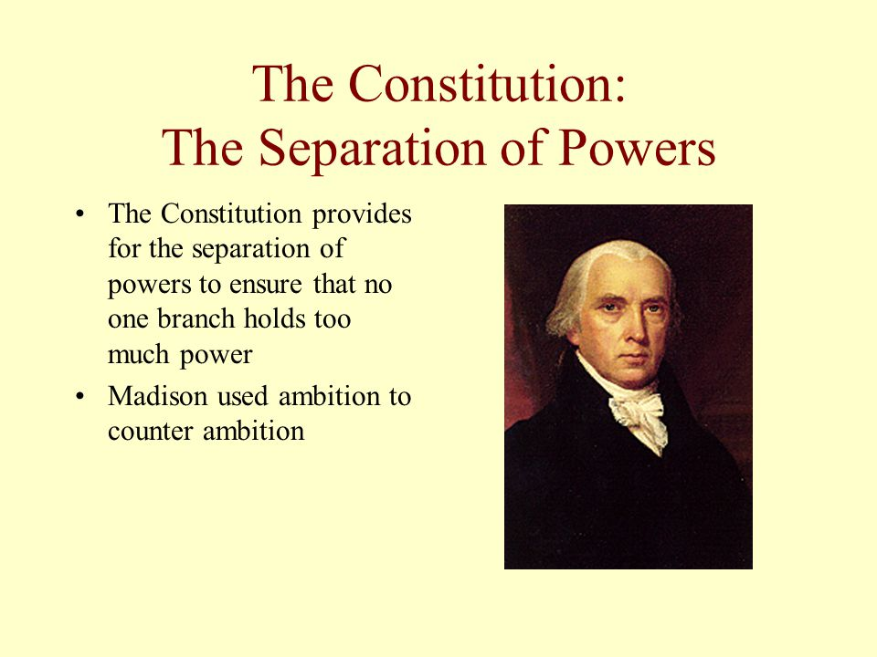 The Constitution: The Separation of Powers