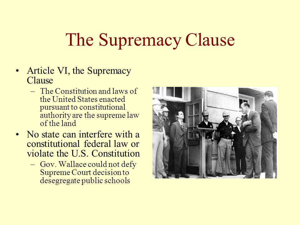 The Supremacy Clause Article VI, the Supremacy Clause