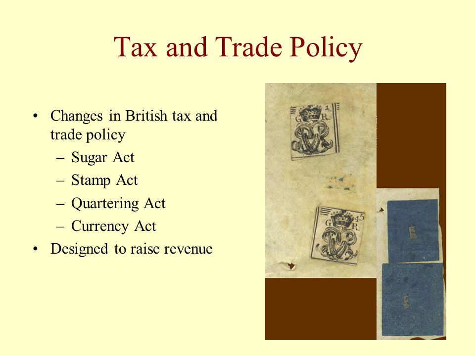 Tax and Trade Policy Changes in British tax and trade policy Sugar Act