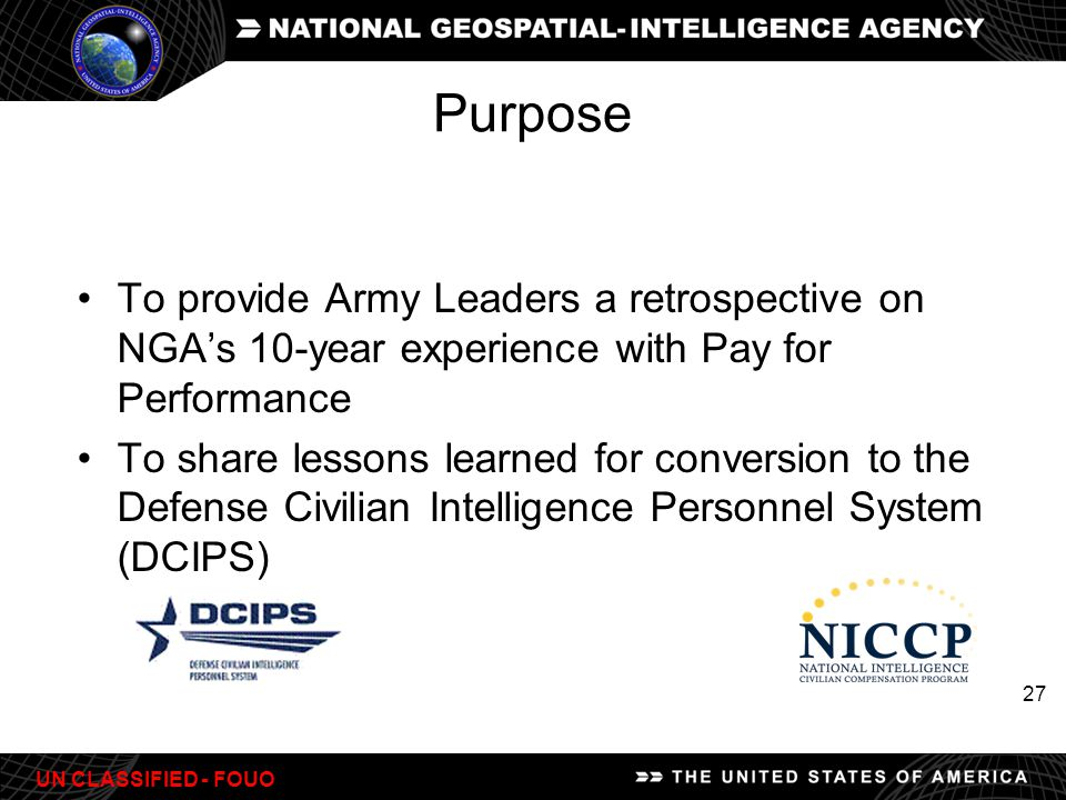 Purpose To provide Army Leaders a retrospective on NGA's 10-year experience with Pay for Performance.