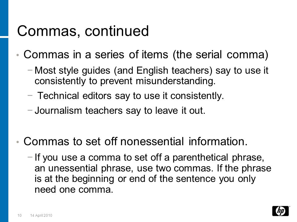 Commas, continued Commas in a series of items (the serial comma)