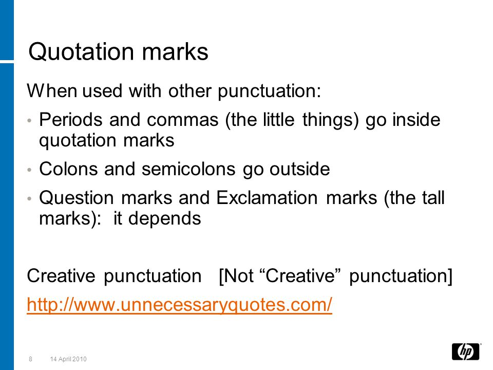 Quotation marks When used with other punctuation: